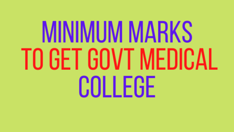 minimum marks required to get govt. medical college