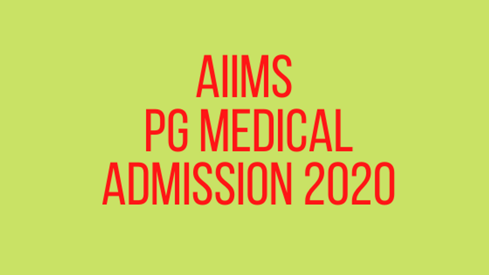 aiims pg medical admission 2020