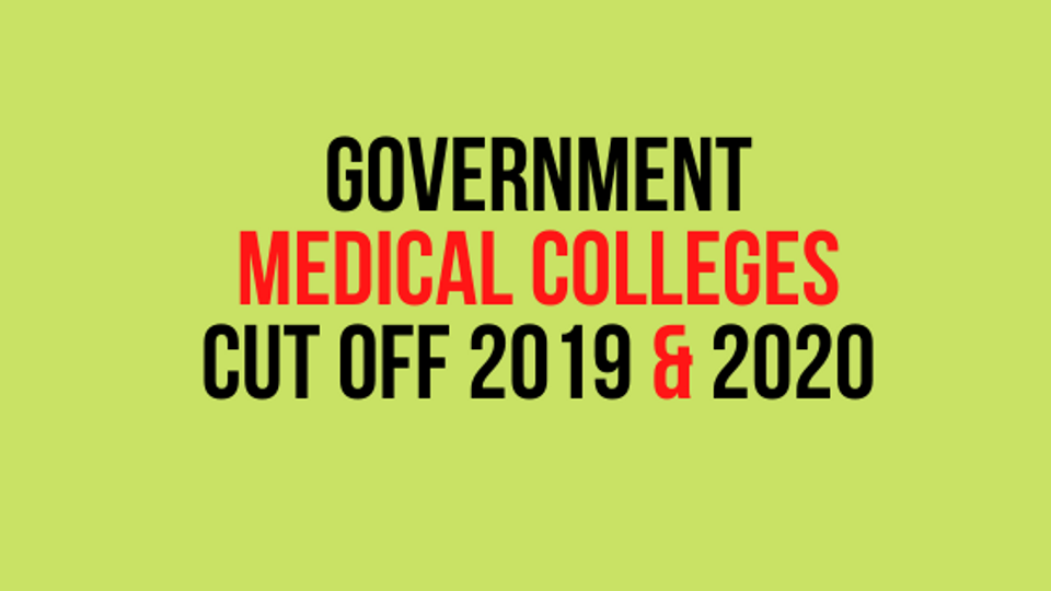 Government Medical colleges cut off 2019